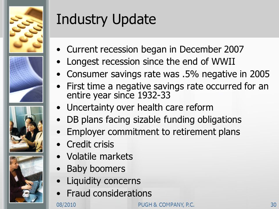 Industry Update Current recession began in December 2007