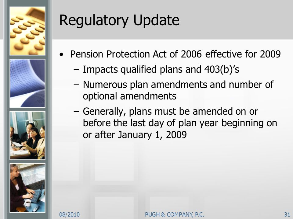 Regulatory Update Pension Protection Act of 2006 effective for 2009
