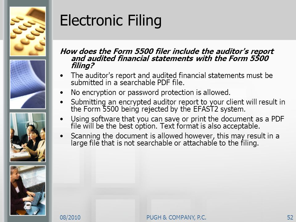 Electronic Filing How does the Form 5500 filer include the auditor s report and audited financial statements with the Form 5500 filing