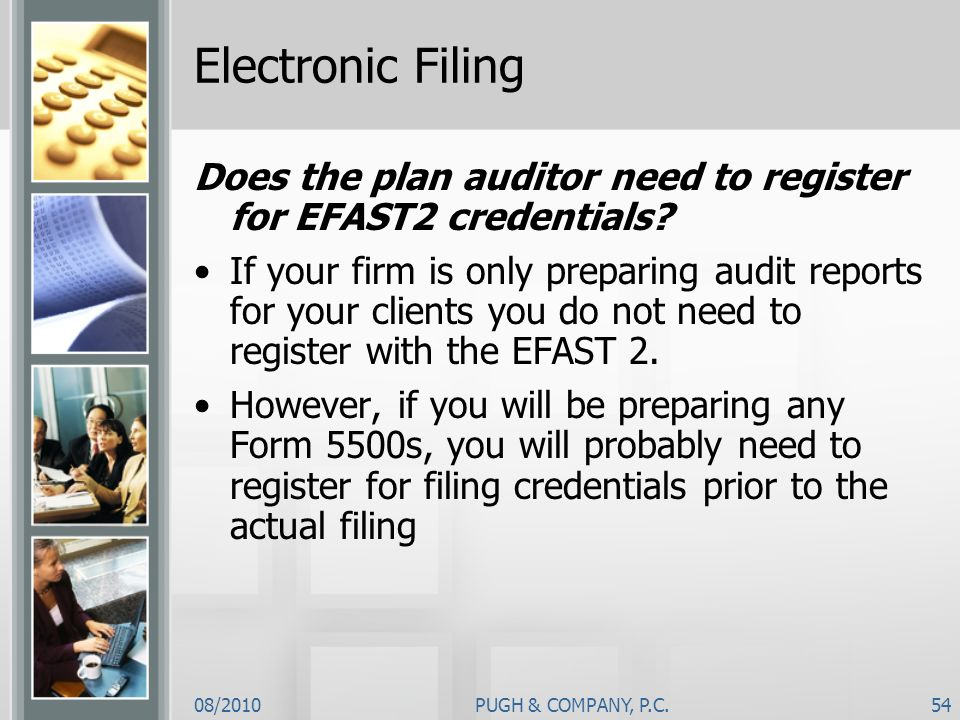 Electronic Filing Does the plan auditor need to register for EFAST2 credentials