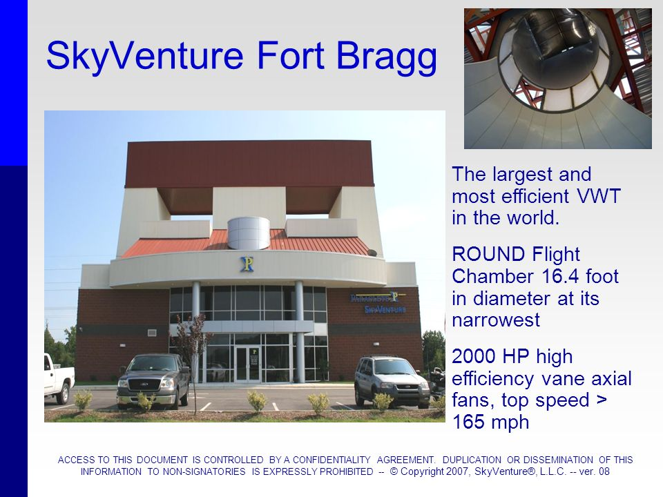 SkyVenture Fort Bragg The largest and most efficient VWT in the world.