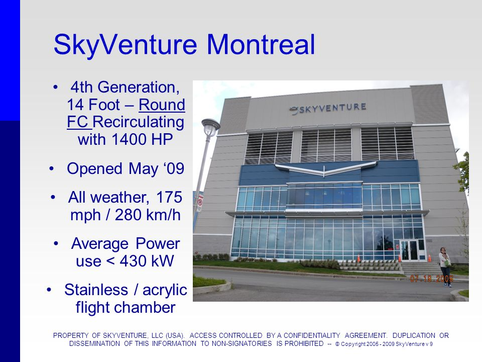 SkyVenture Montreal 4th Generation, 14 Foot – Round FC Recirculating with 1400 HP. Opened May '09.