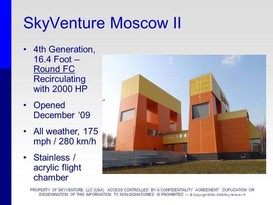 SkyVenture Moscow II 4th Generation, 16.4 Foot – Round FC Recirculating with 2000 HP. Opened December '09.