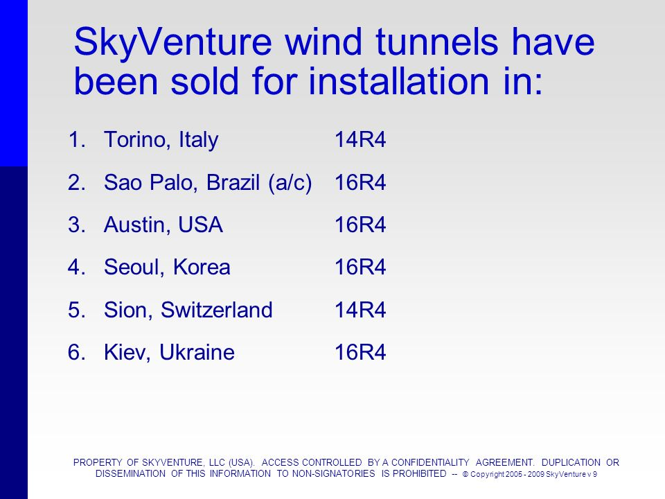 SkyVenture wind tunnels have been sold for installation in: