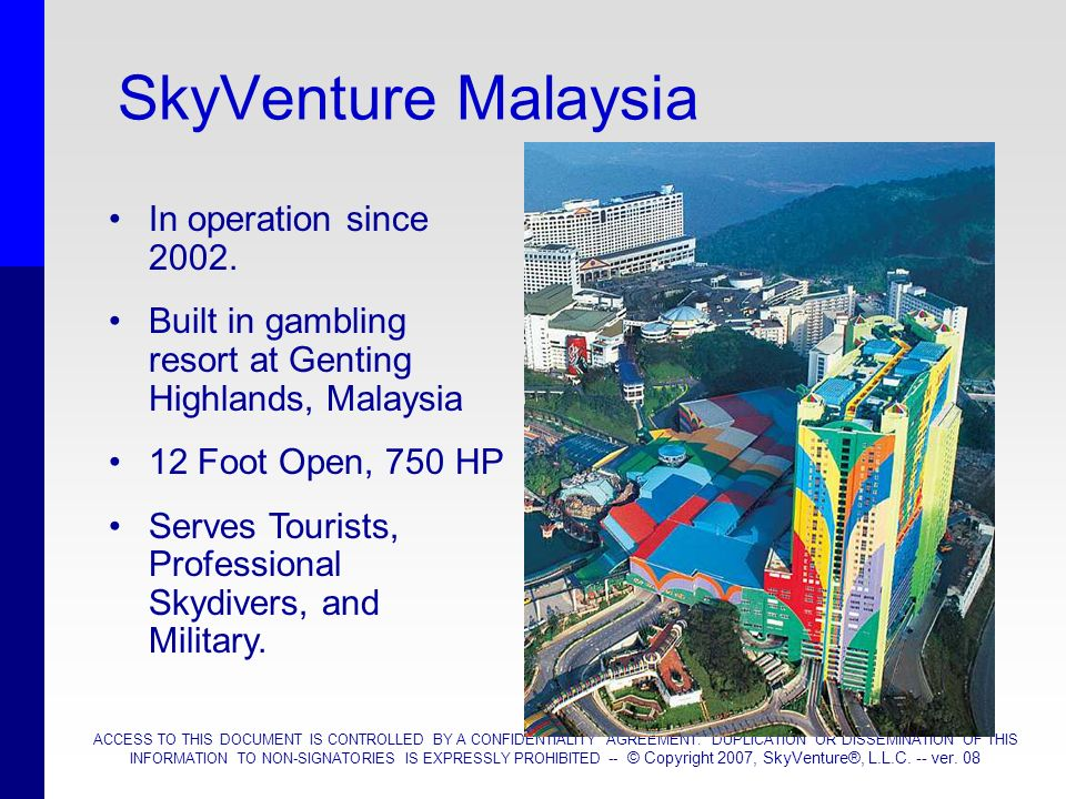 SkyVenture Malaysia In operation since 2002.