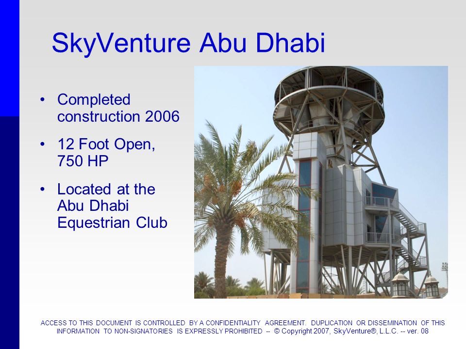 SkyVenture Abu Dhabi Completed construction 2006 12 Foot Open, 750 HP