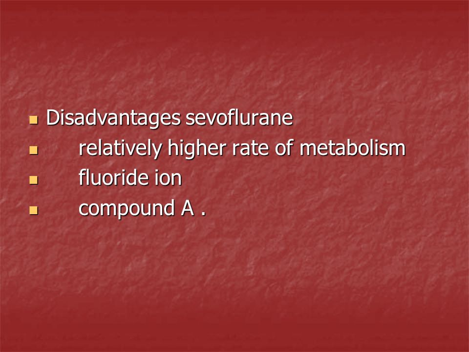 Disadvantages sevoflurane