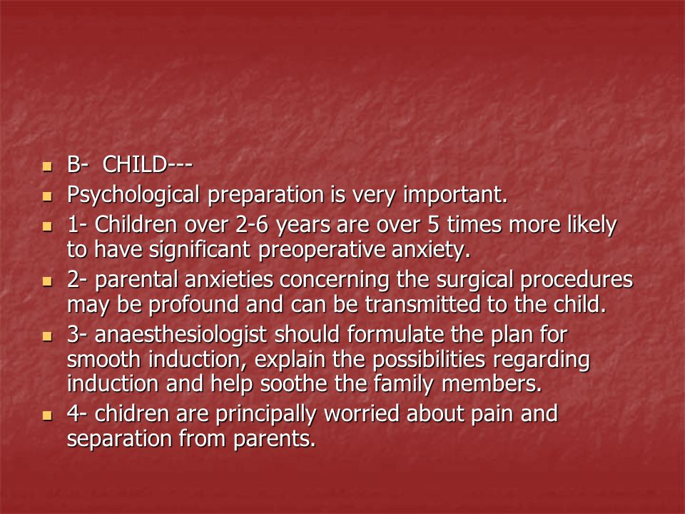B- CHILD---Psychological preparation is very important.