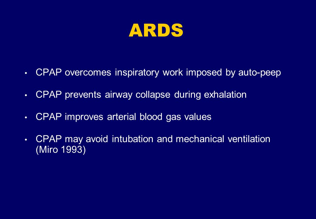 ARDS CPAP overcomes inspiratory work imposed by auto-peep