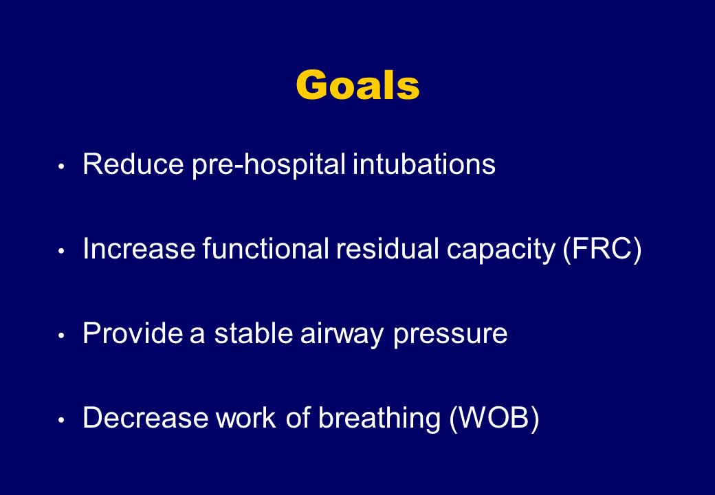 Goals Reduce pre-hospital intubations