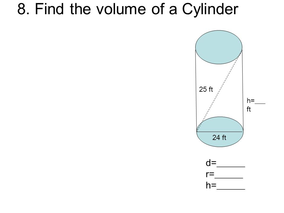 8. Find the volume of a Cylinder