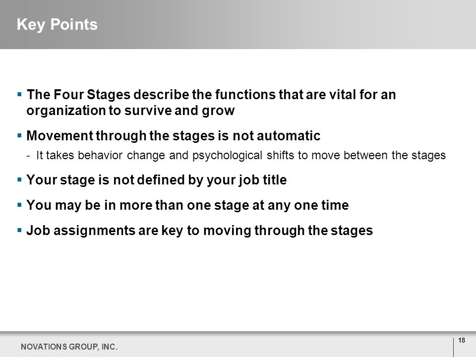 Key PointsThe Four Stages describe the functions that are vital for an organization to survive and grow.