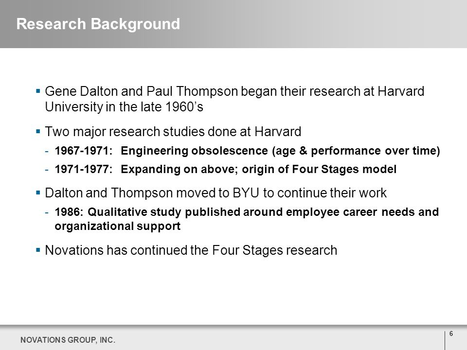 Research Background Gene Dalton and Paul Thompson began their research at Harvard University in the late 1960's.