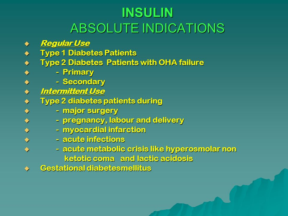 INSULIN ABSOLUTE INDICATIONS