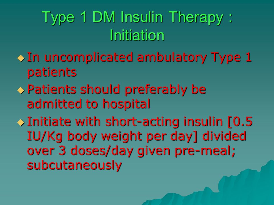 Type 1 DM Insulin Therapy : Initiation