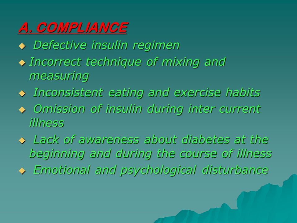 A. COMPLIANCE Defective insulin regimen