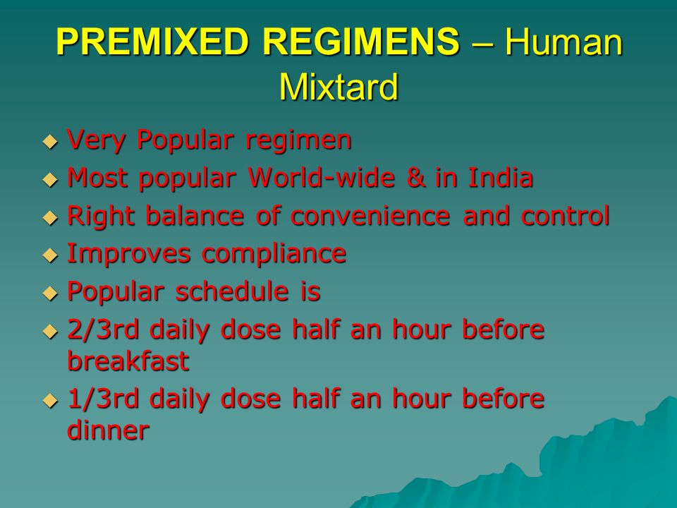PREMIXED REGIMENS – Human Mixtard
