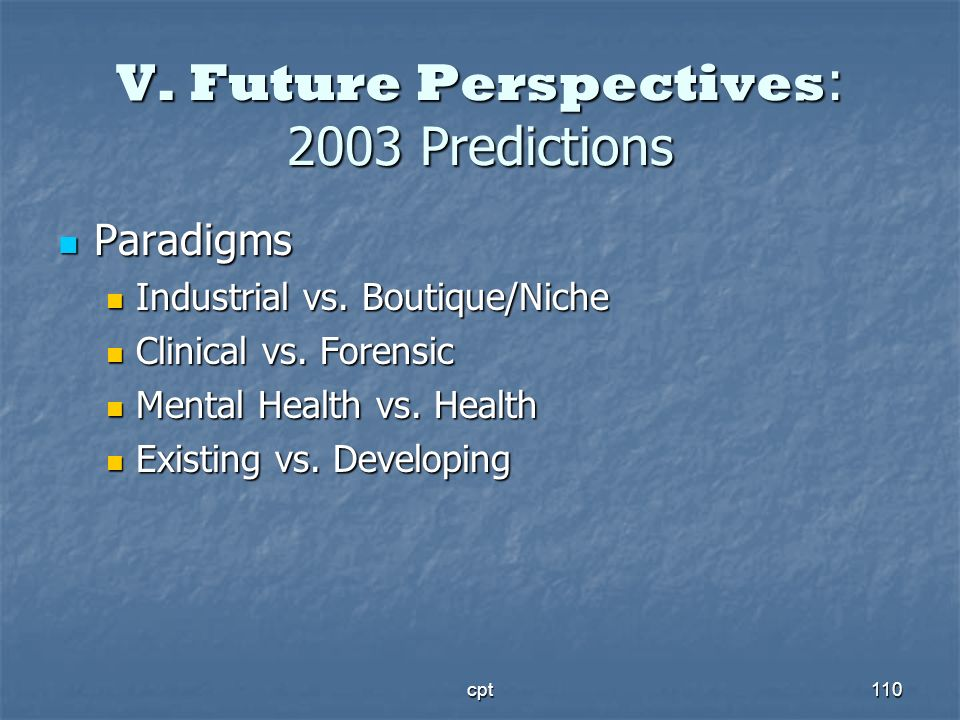 V. Future Perspectives: 2003 Predictions