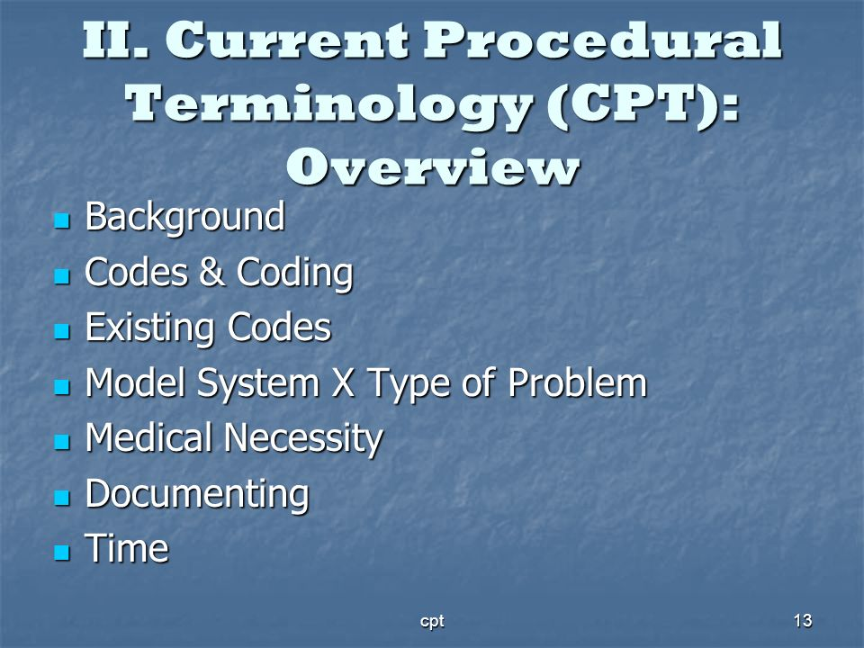 II. Current Procedural Terminology (CPT): Overview