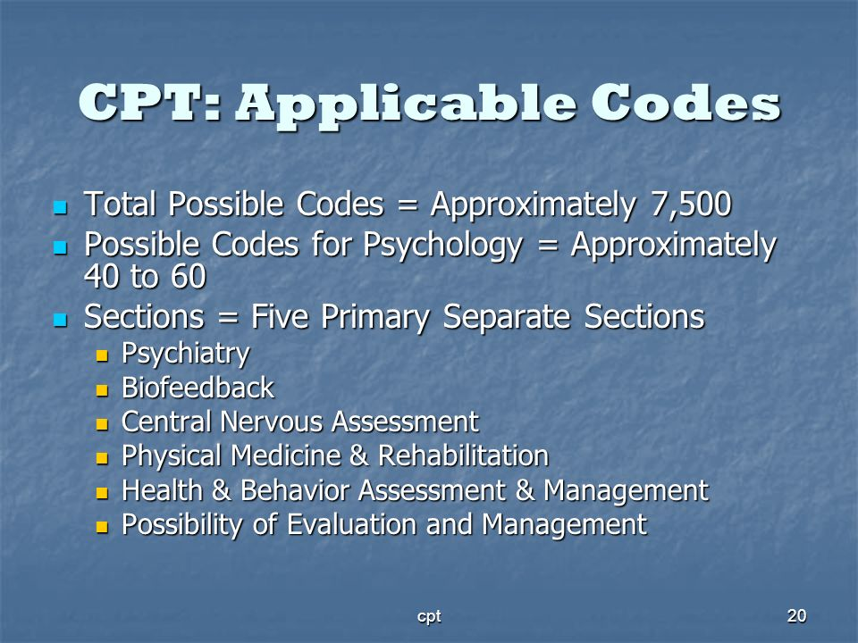 CPT: Applicable Codes Total Possible Codes = Approximately 7,500