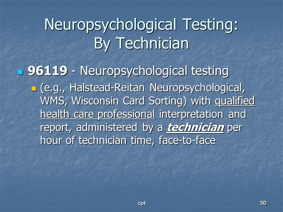 Neuropsychological Testing: By Technician