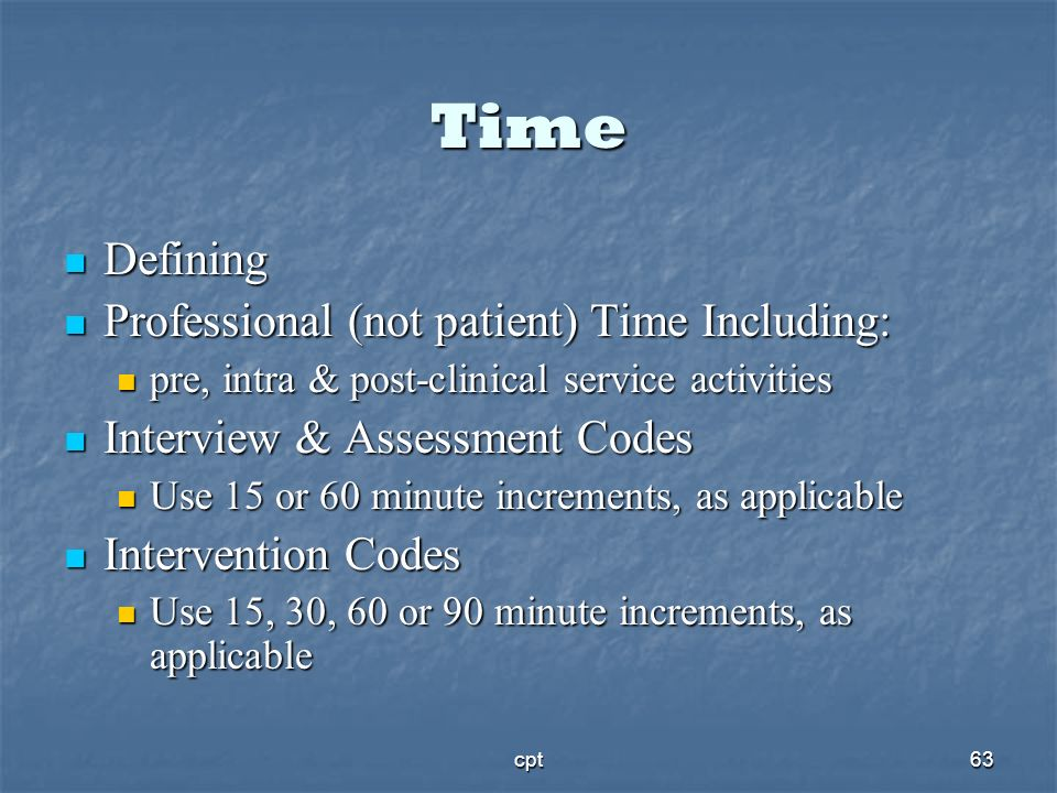 Time Defining Professional (not patient) Time Including: