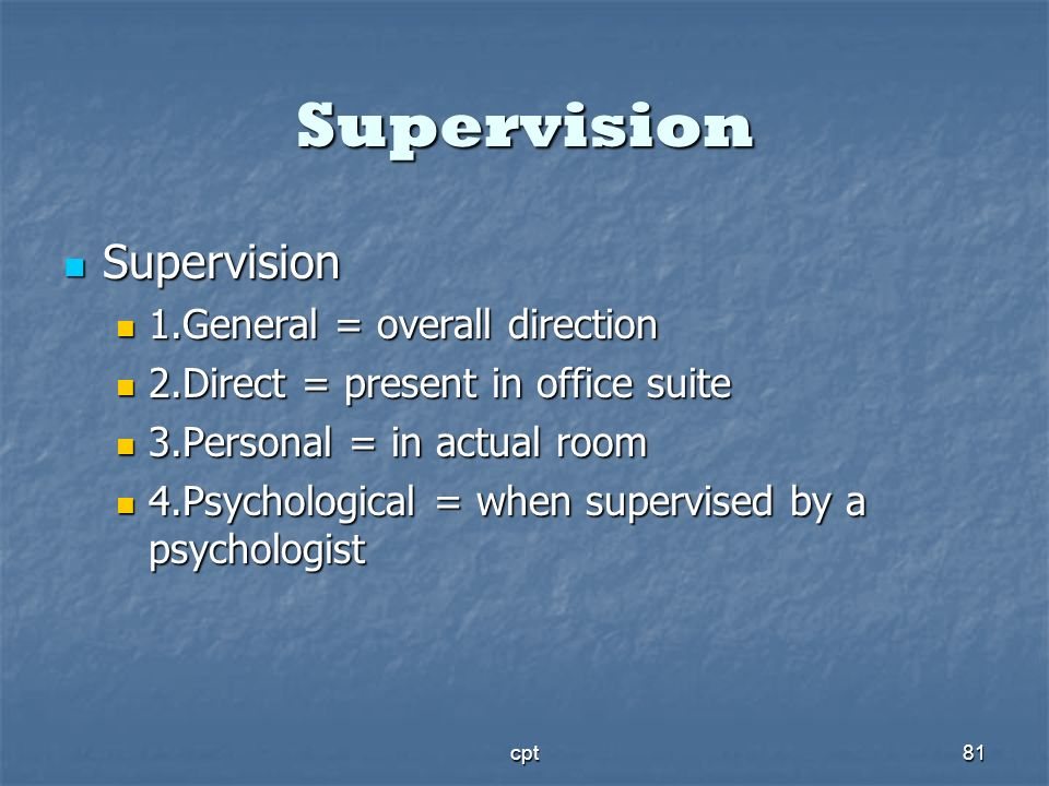 Supervision Supervision 1.General = overall direction