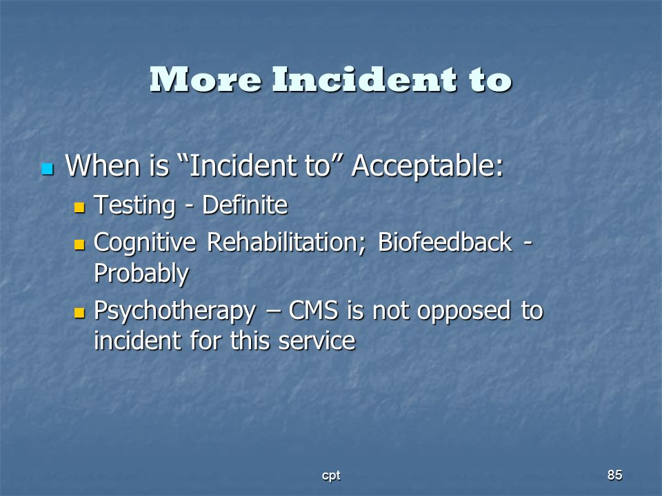More Incident to When is Incident to Acceptable: Testing - Definite