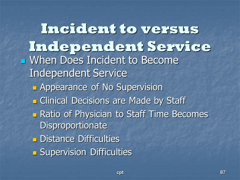 Incident to versus Independent Service