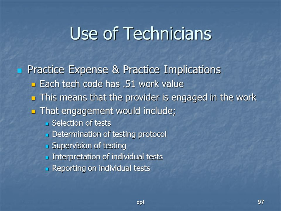 Use of Technicians Practice Expense & Practice Implications