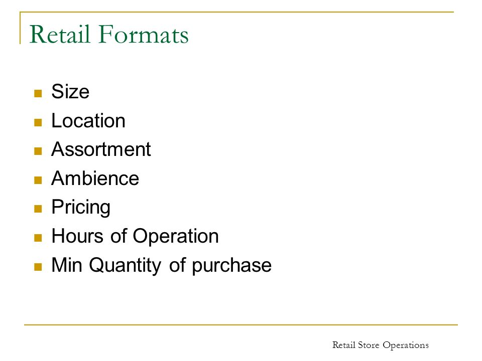 Retail Formats Size Location Assortment Ambience Pricing