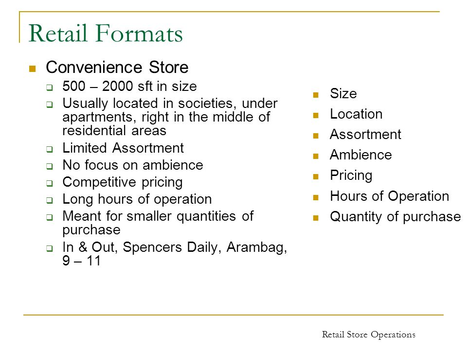 Retail Formats Convenience Store 500 – 2000 sft in size