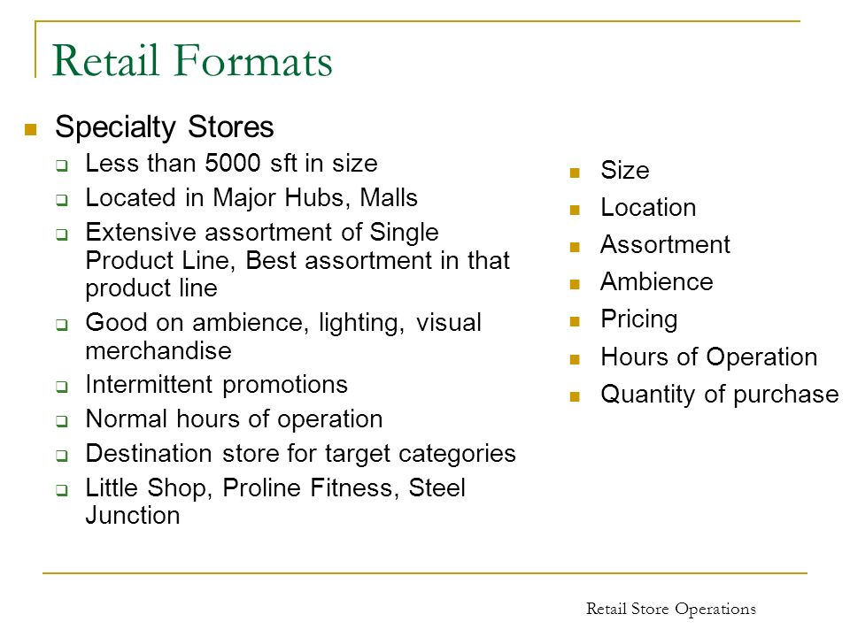 Retail Formats Specialty Stores Less than 5000 sft in size