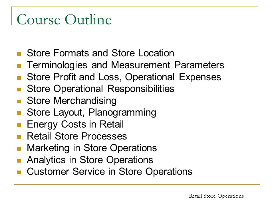 Course Outline Store Formats and Store Location