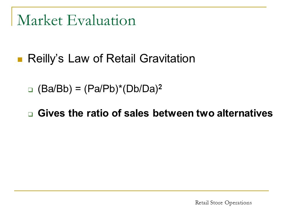 Market Evaluation Reilly's Law of Retail Gravitation