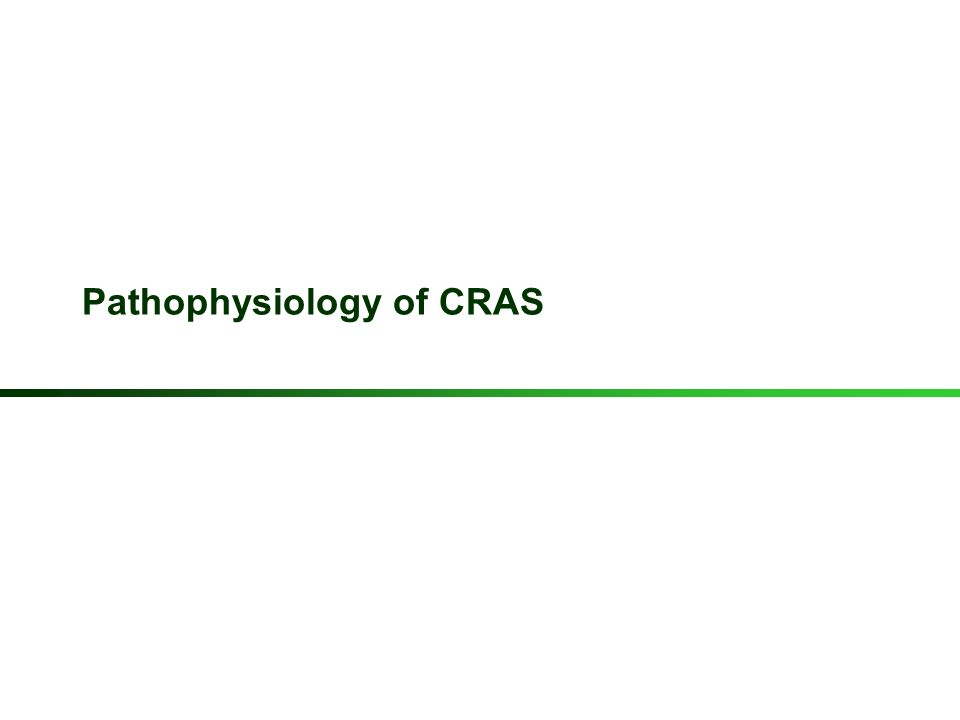 Pathophysiology of CRAS
