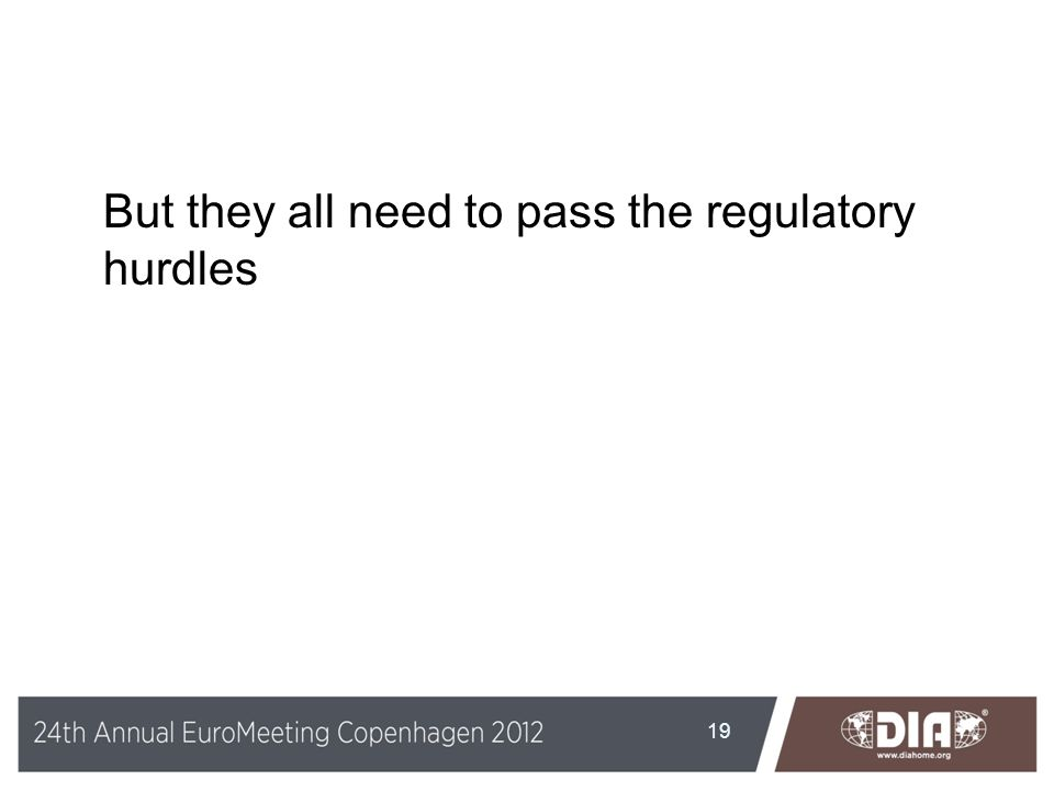 But they all need to pass the regulatory hurdles
