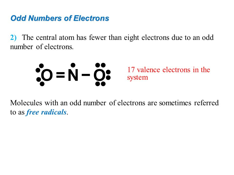 O N •• = − • Odd Numbers of Electrons