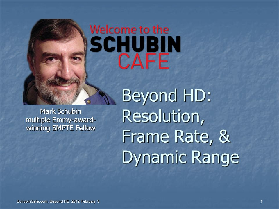 Beyond HD: Resolution, Frame Rate, & Dynamic Range