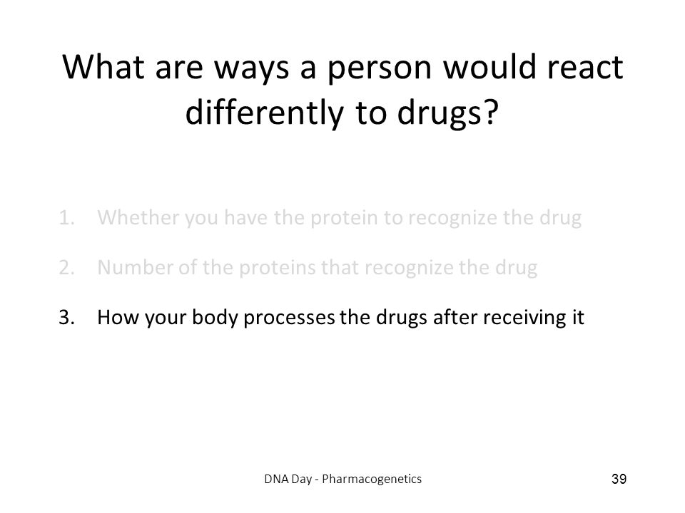 What are ways a person would react differently to drugs