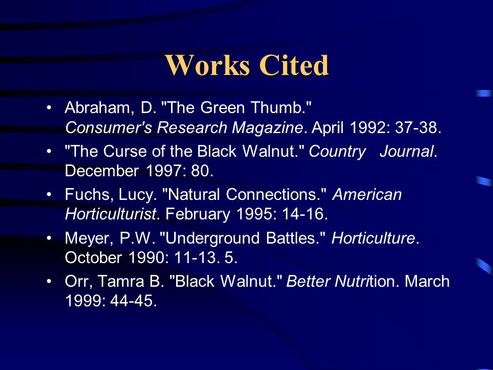 Works Cited Abraham, D. The Green Thumb. Consumer s Research Magazine. April 1992: 37-38.