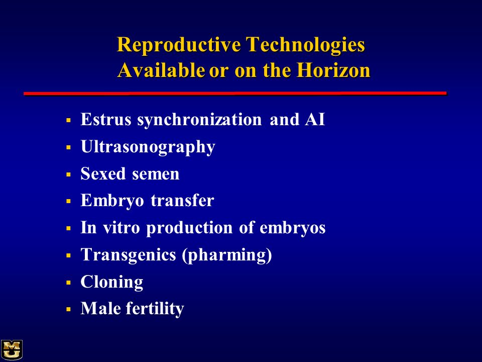 Reproductive Technologies Available or on the Horizon