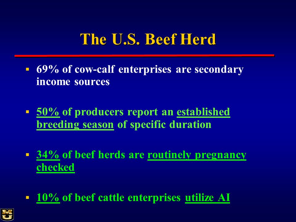 The U.S. Beef Herd 69% of cow-calf enterprises are secondary income sources.