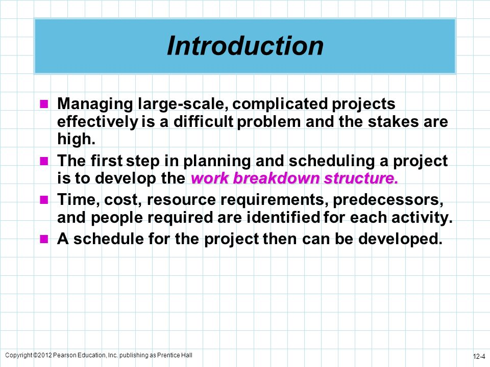 Introduction Managing large-scale, complicated projects effectively is a difficult problem and the stakes are high.