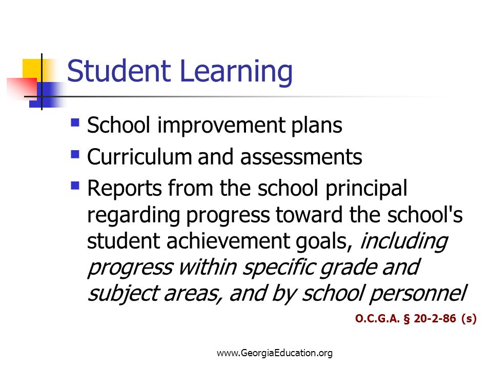 Student Learning School improvement plans Curriculum and assessments