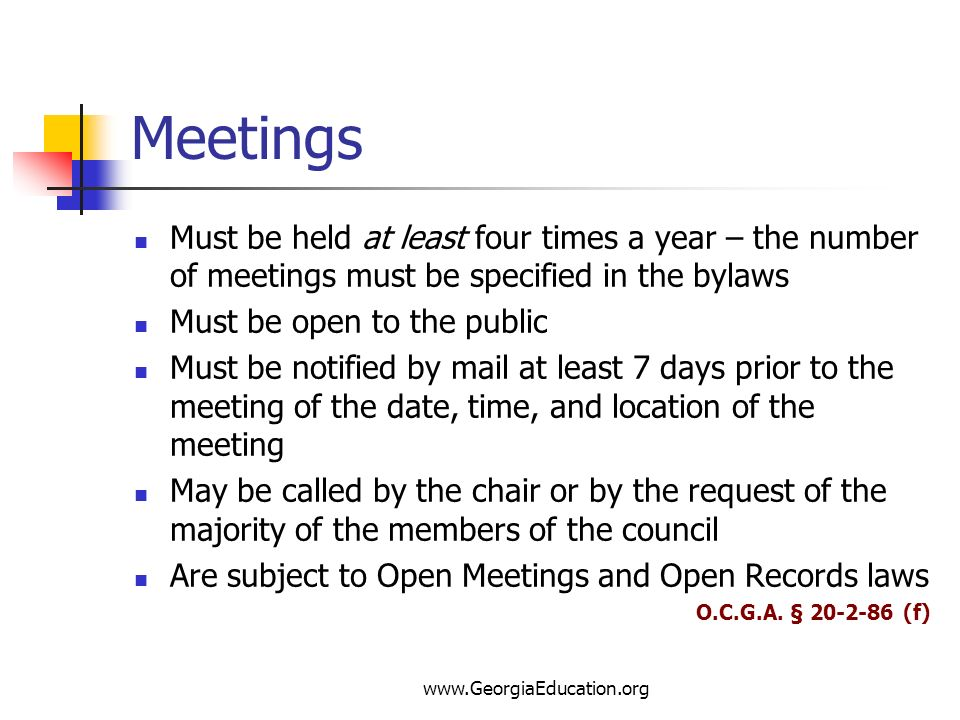 Meetings Must be held at least four times a year – the number of meetings must be specified in the bylaws.