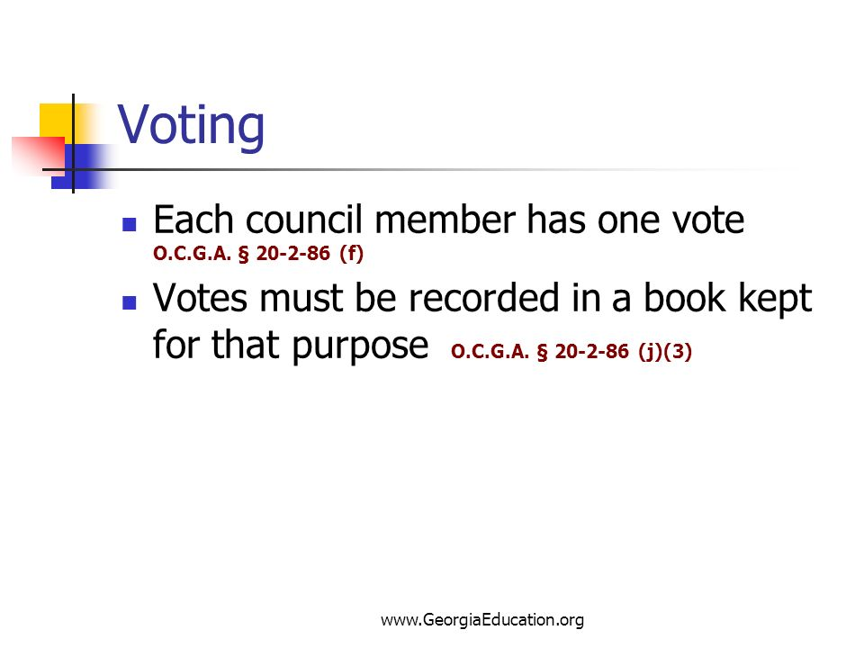 Voting Each council member has one vote O.C.G.A. § 20-2-86 (f)