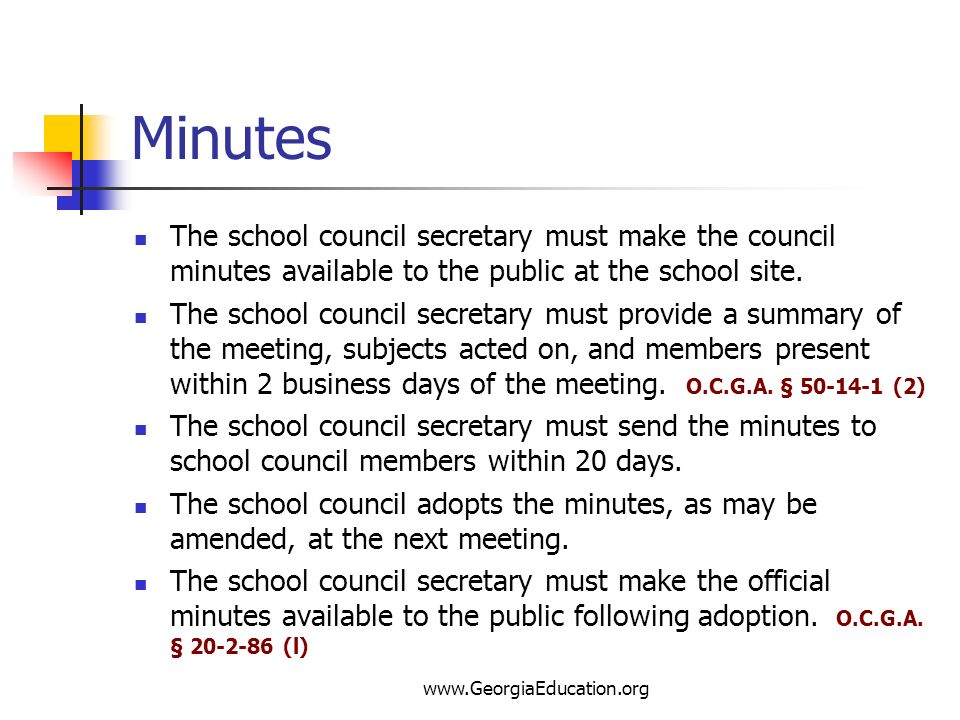Minutes The school council secretary must make the council minutes available to the public at the school site.
