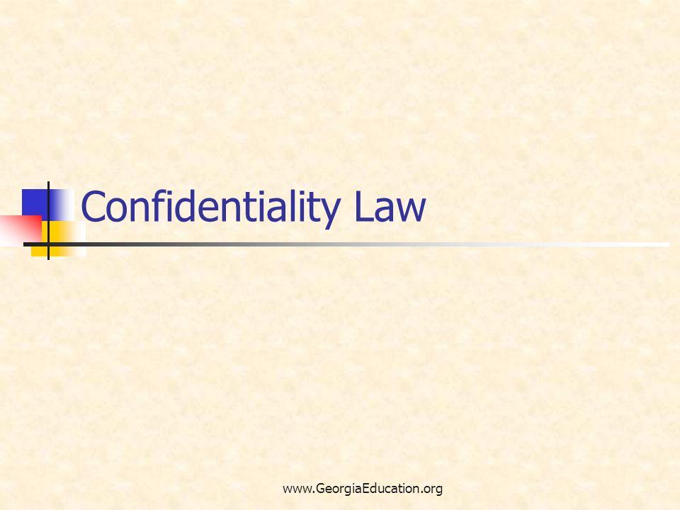 Confidentiality Law www.GeorgiaEducation.org