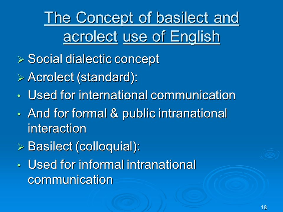 The Concept of basilect and acrolect use of English